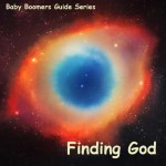 Announcing: Baby Boomers Guide: Finding God
