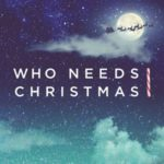 Who Needs Christmas – We Do | North Point Community Church