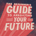 The Beginner's Guide to Predicting Your Future | Your Intention Please | North Point Community Church