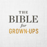 The Bible for Grown-Ups | In The Beginning | North Point Community Church